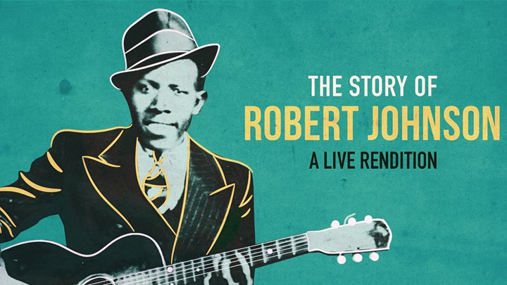 The Story of Robert Johnson: A Live Rendition Event Image