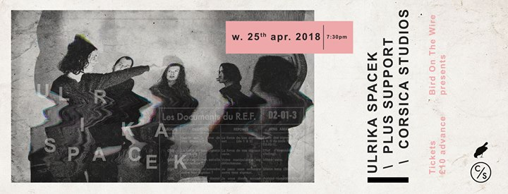 Bird On The Wire presents: Ulrika Spacek | Corsica Studios Event Image